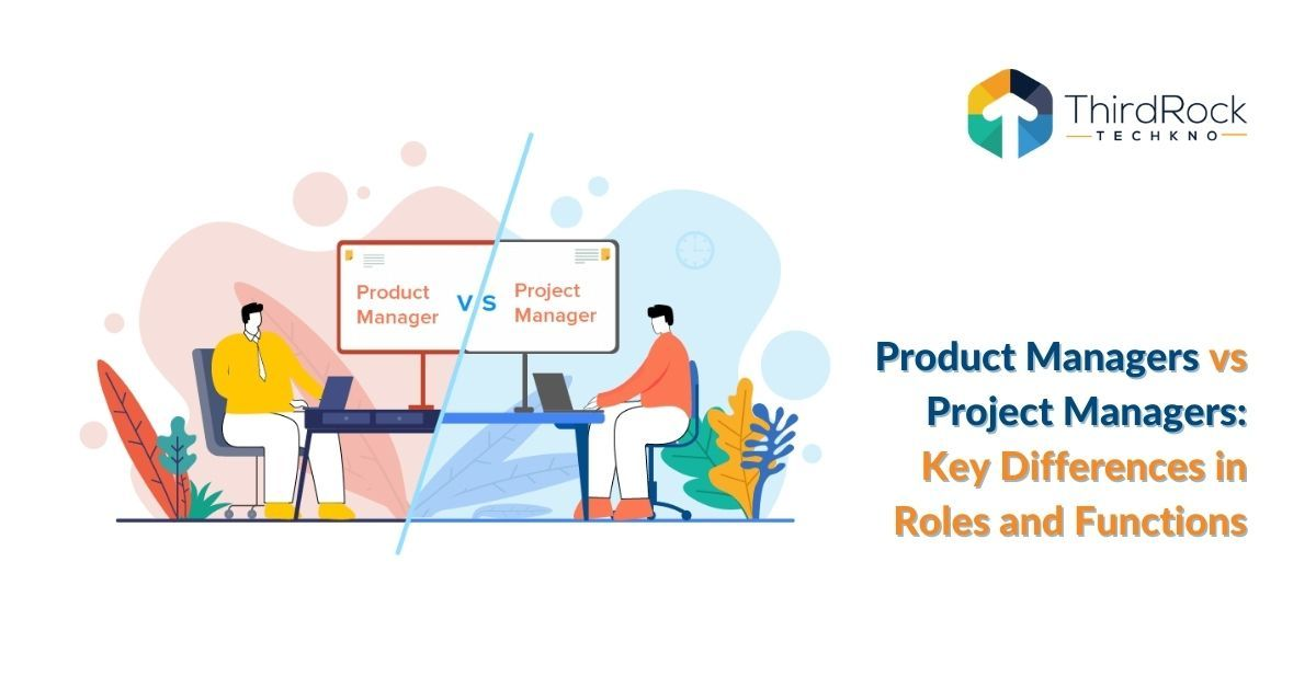 Product Managers vs Project Managers