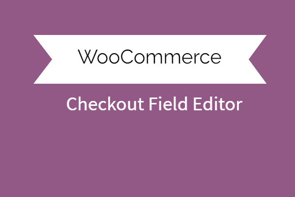 Checkout Field Editor For Woocommerce