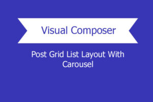 Visual Composer – Post Grid List Layout With Carousel