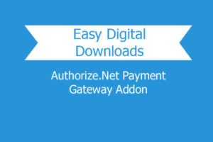 Easy Digital Downloads Authorize.net Payment Gateway Addon